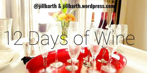 12 Days of Christmas Wine @JillBarth