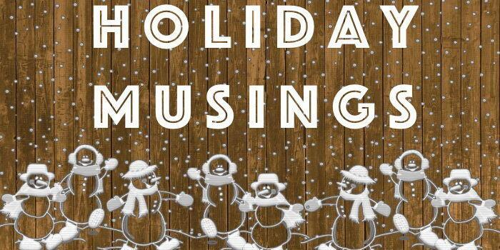 holiday-musings @Margo_Lestz