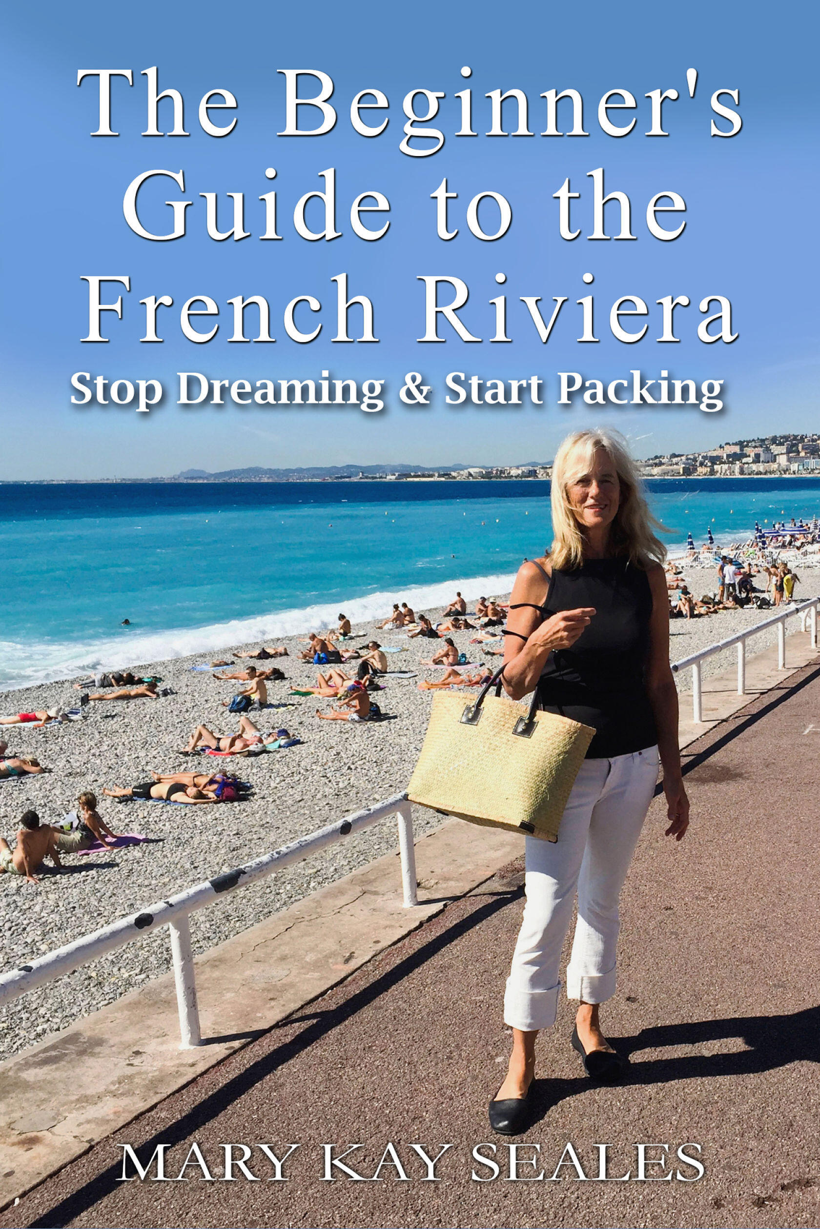 The French Minimalist Capsule Wardrobe Winter 2018 2019: The Beginner's Guide To The French Riviera: Stop Dreaming