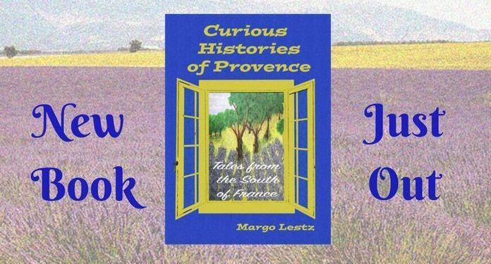 Curious Histories Provence Margo Lestz