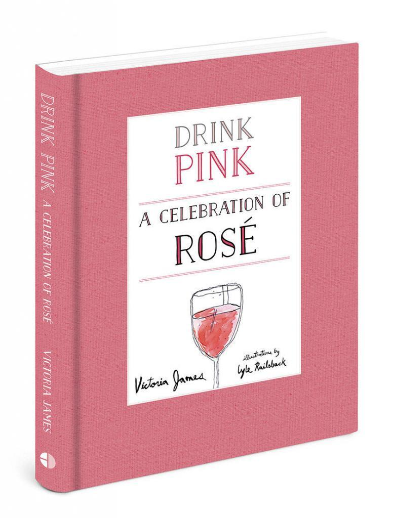 Drink Pink Celebration of Rose Author Victoria James