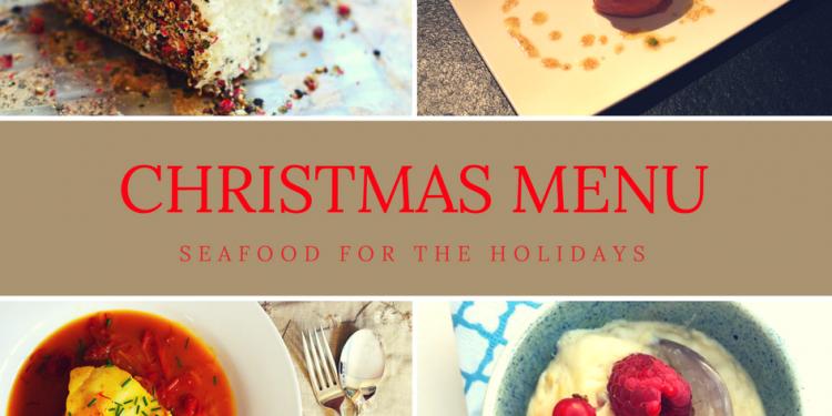 Seafood Holiday Menu Christmas Holiday Menu 2017