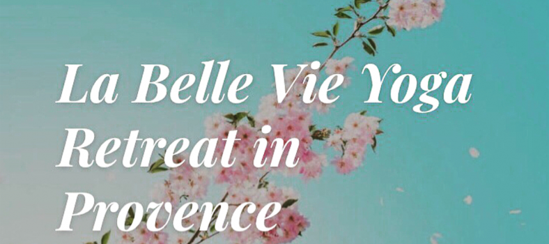La Belle Vie Yoga Retreat Provence