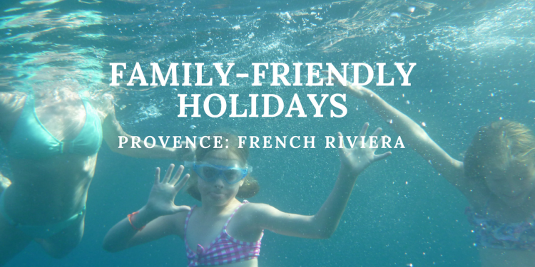 Family-Friendly Holidays French Riviera