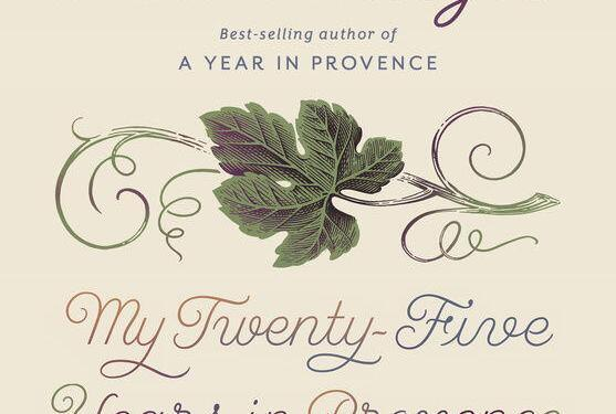 Peter Mayle's My Twenty-Five Years in Provence