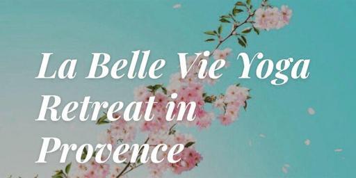 September Yoga Retreat Provence La Belle Vie Mas de l'Amarine