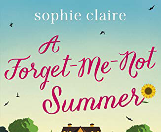Forget me Not Summer crop Provence Sophie Claire Novels